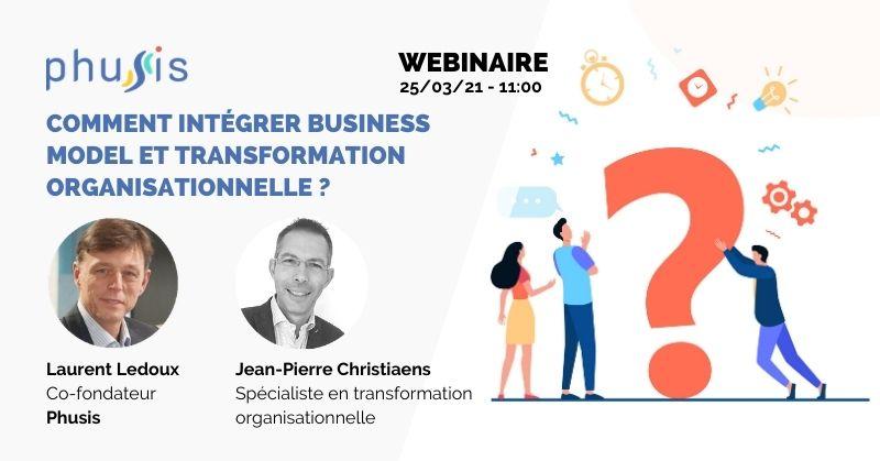 Comment intégrer business model et transformation organisationnelle ?